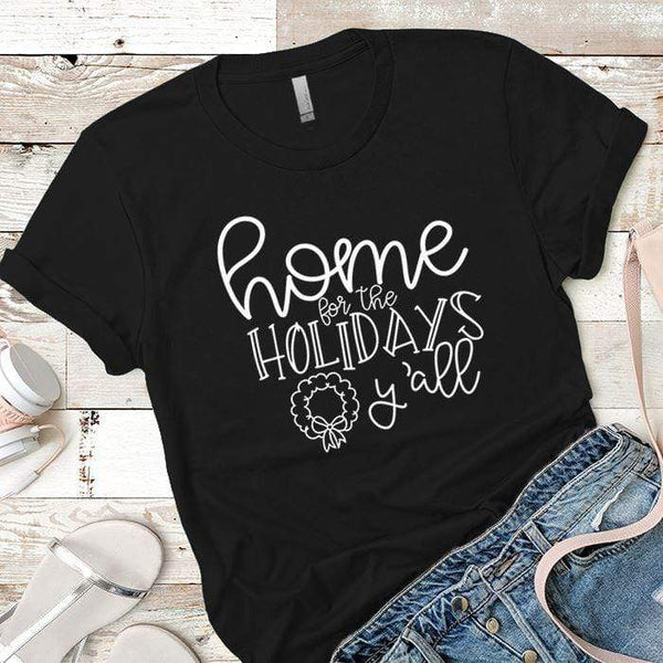 Home For The Holidays Premium Tees T-Shirts CustomCat Black X-Small