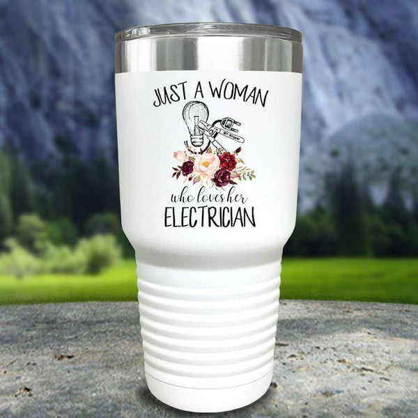 Just A Woman Who Loves Her Electrician Color Printed Tumblers Tumbler Nocturnal Coatings 30oz Tumbler White