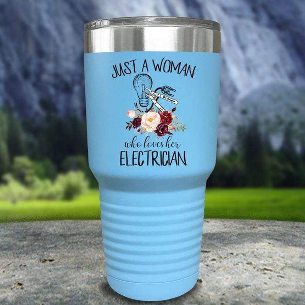Just A Woman Who Loves Her Electrician Color Printed Tumblers Tumbler Nocturnal Coatings 30oz Tumbler Light Blue