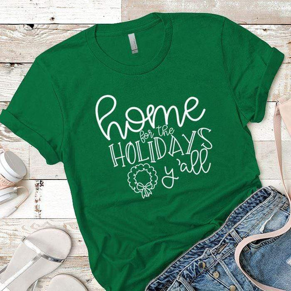 Home For The Holidays Premium Tees T-Shirts CustomCat Kelly Green X-Small