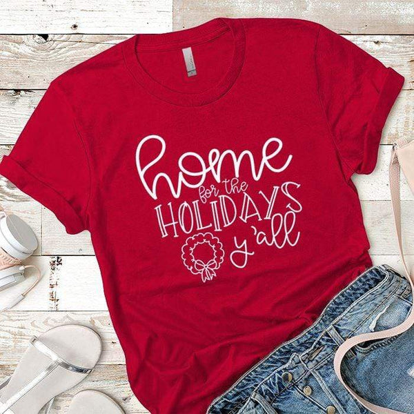 Home For The Holidays Premium Tees T-Shirts CustomCat Red X-Small