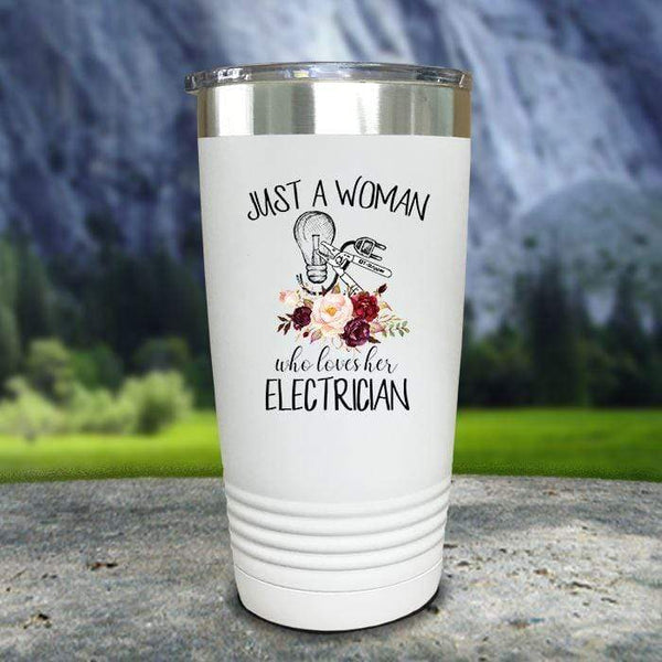Just A Woman Who Loves Her Electrician Color Printed Tumblers Tumbler Nocturnal Coatings 20oz Tumbler White