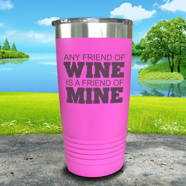 Friend Of Wine Friend Of Mine Engraved Tumbler