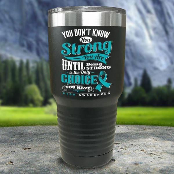 PTSD Don't Know How Strong Color Printed Tumblers Tumbler Nocturnal Coatings 30oz Tumbler Black