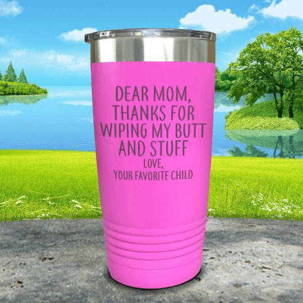 Mom Thanks For Wiping My Butt Engraved Tumblers Tumbler ZLAZER 20oz Tumbler Pink
