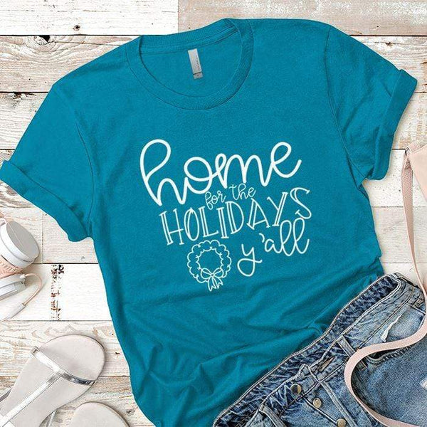 Home For The Holidays Premium Tees T-Shirts CustomCat Turquoise X-Small