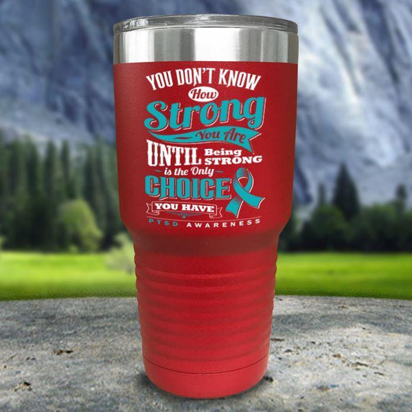PTSD Don't Know How Strong Color Printed Tumblers Tumbler Nocturnal Coatings 30oz Tumbler Red
