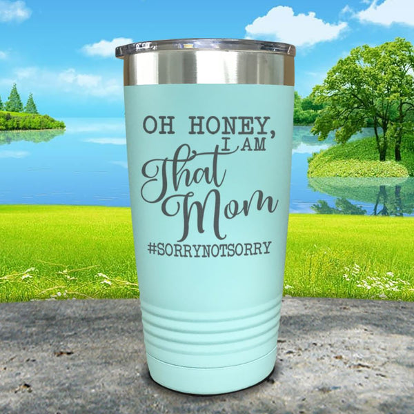 Oh Honey I Am That Mom Engraved Tumbler