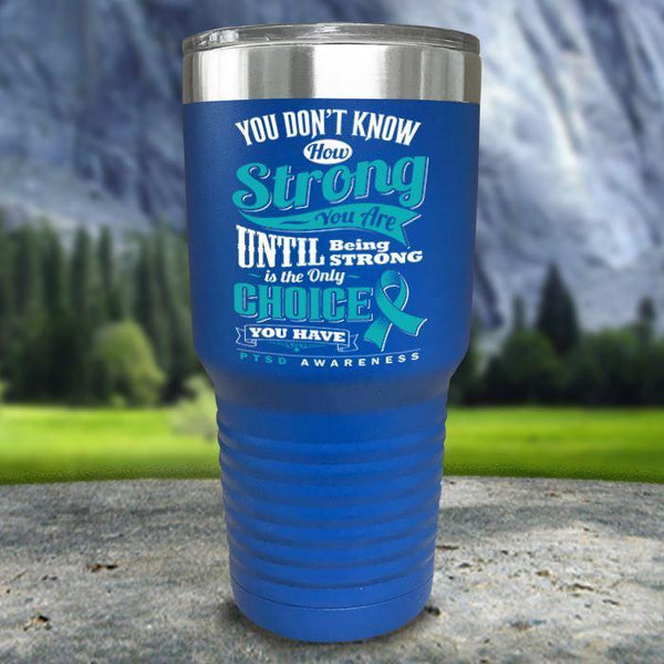 PTSD Don't Know How Strong Color Printed Tumblers Tumbler Nocturnal Coatings 30oz Tumbler Blue