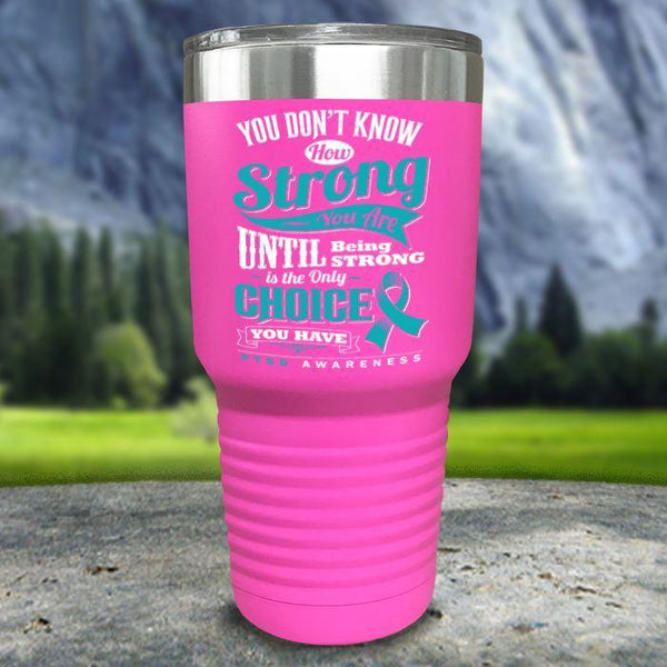 PTSD Don't Know How Strong Color Printed Tumblers Tumbler Nocturnal Coatings 30oz Tumbler Pink