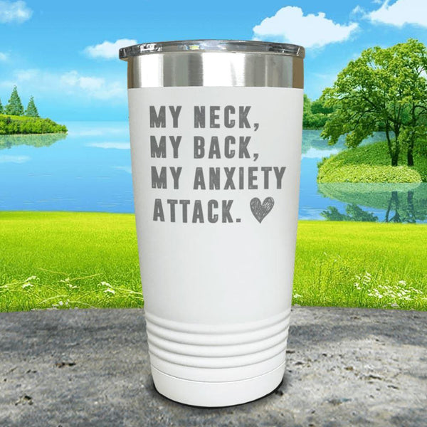 My Neck My Back Anxiety Attack Engraved Tumbler Tumbler ZLAZER 20oz Tumbler White