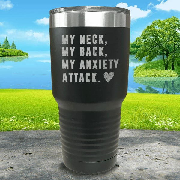 My Neck My Back Anxiety Attack Engraved Tumbler Tumbler ZLAZER 30oz Tumbler Black