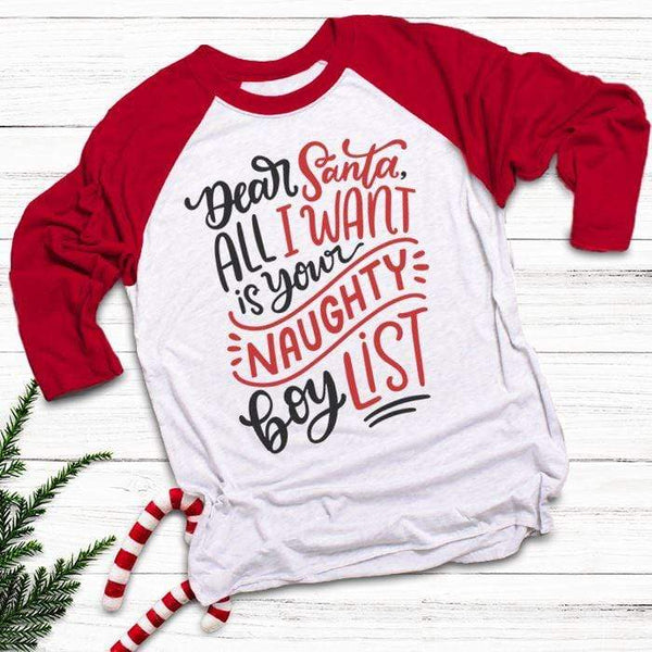 Santa I Want Naughty Boy List Raglan T-Shirts CustomCat White/Red X-Small