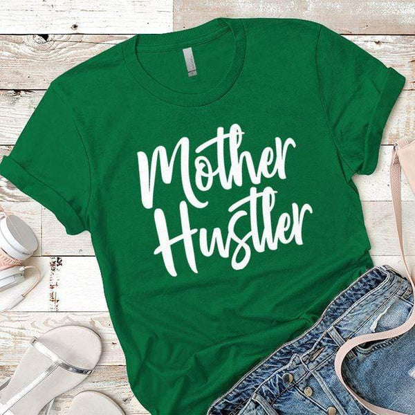 Mother Hustler Premium Tees T-Shirts CustomCat Kelly Green X-Small