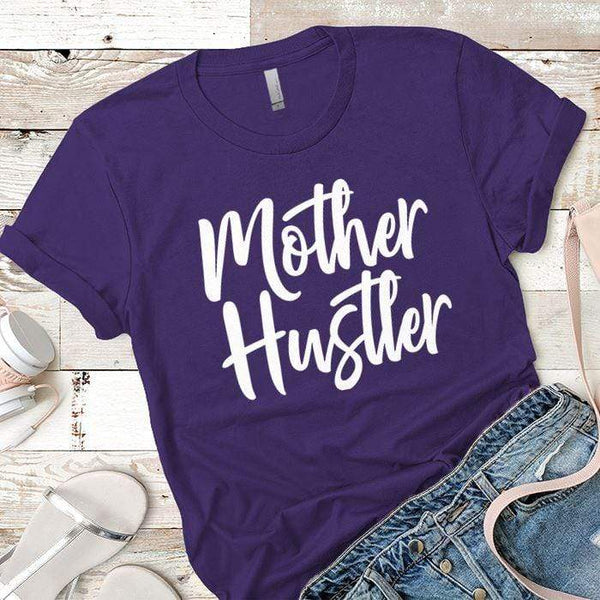 Mother Hustler Premium Tees T-Shirts CustomCat Purple Rush/ X-Small