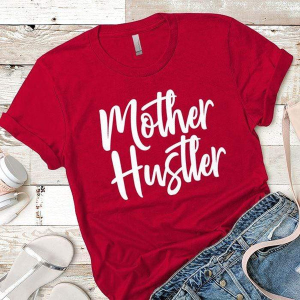 Mother Hustler Premium Tees T-Shirts CustomCat Red X-Small
