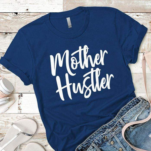 Mother Hustler Premium Tees T-Shirts CustomCat Royal X-Small