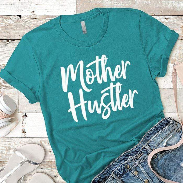Mother Hustler Premium Tees T-Shirts CustomCat Tahiti Blue X-Small