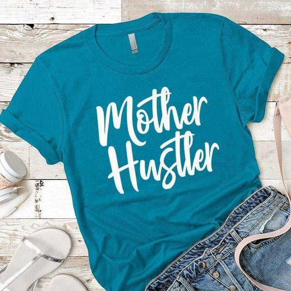 Mother Hustler Premium Tees T-Shirts CustomCat Turquoise X-Small
