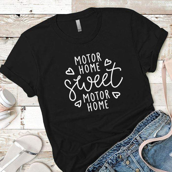 Motor Home Sweet Motor Home Premium Tees T-Shirts CustomCat Black X-Small