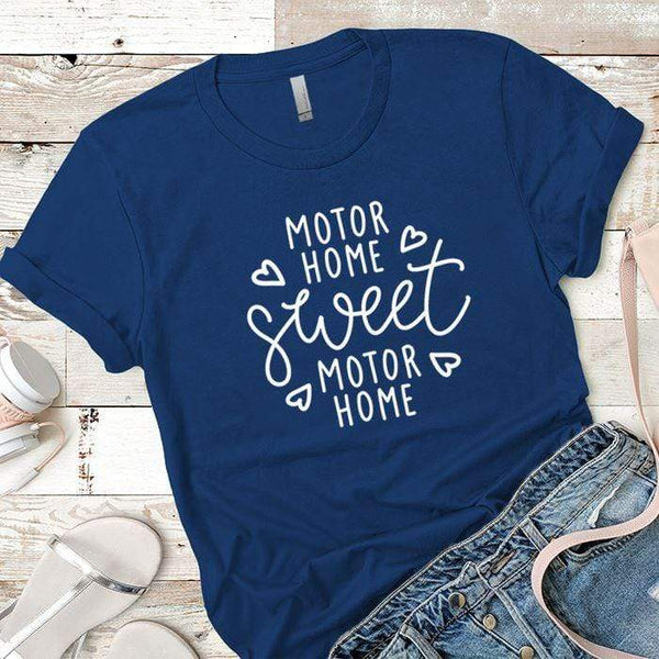 Motor Home Sweet Motor Home Premium Tees T-Shirts CustomCat Royal X-Small