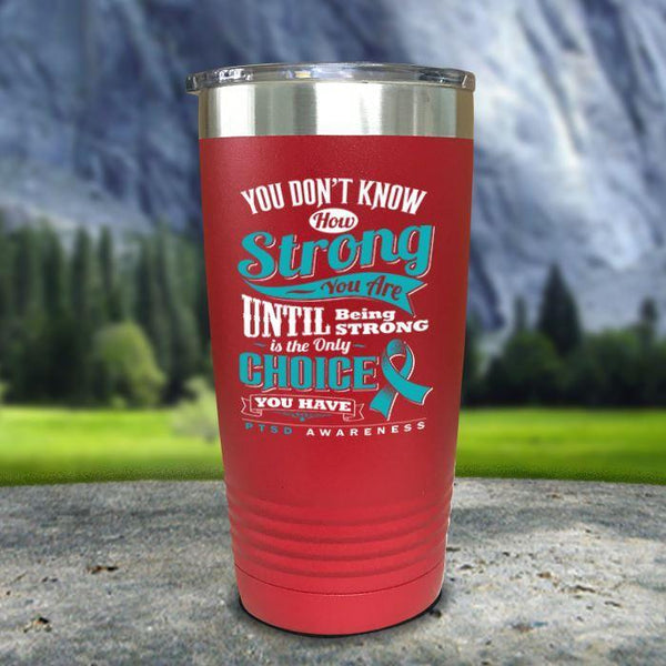 PTSD Don't Know How Strong Color Printed Tumblers Tumbler Nocturnal Coatings 20oz Tumbler Red