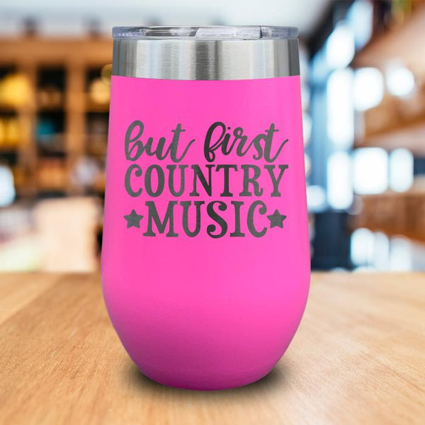 But First Country Music Engraved Wine Tumbler