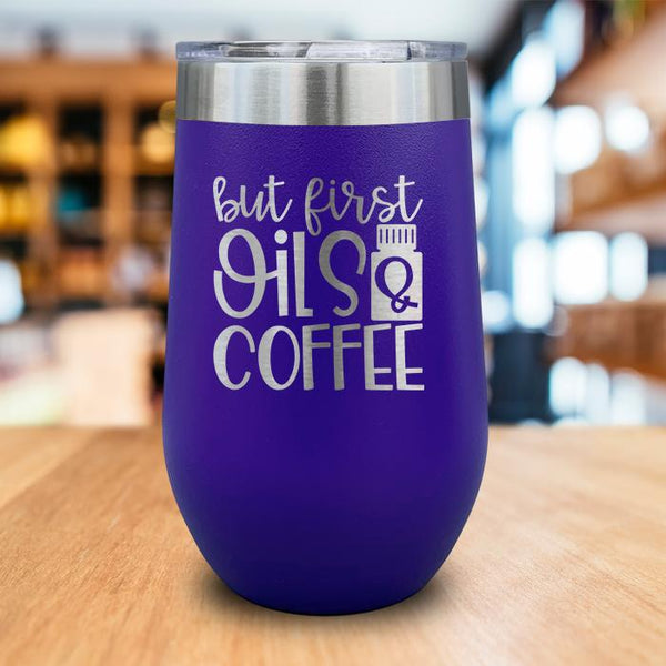 But First Oils and Coffee Engraved Wine Tumbler
