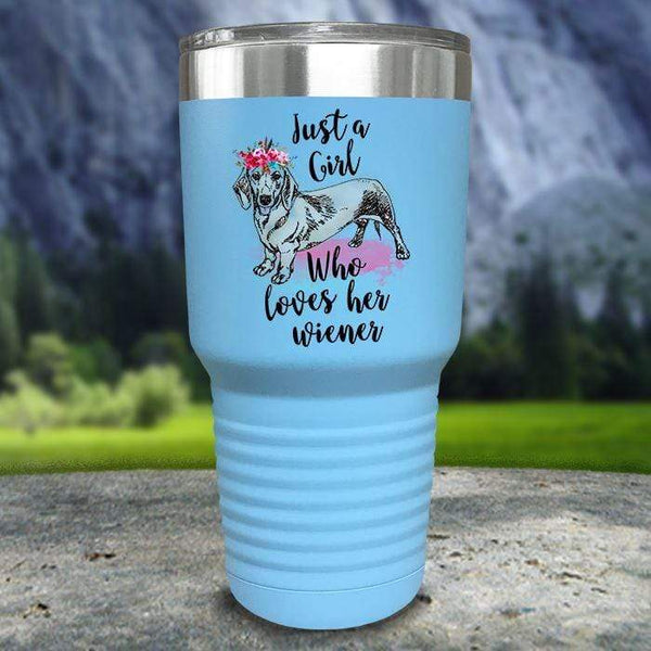 A Girl Who Loves Her Weiner Color Printed Tumblers Tumbler Nocturnal Coatings 30oz Tumbler Light Blue