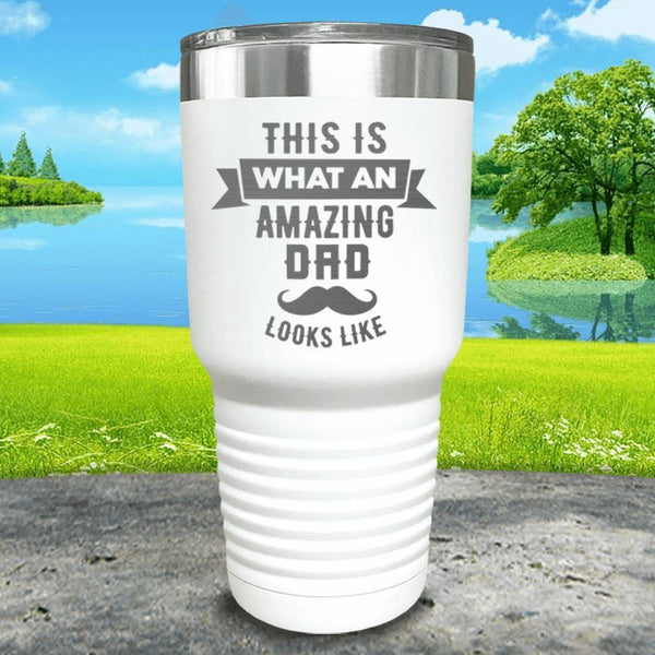 This Is What An Amazing Dad Looks Like Engraved Tumbler Tumbler ZLAZER 30oz Tumbler White