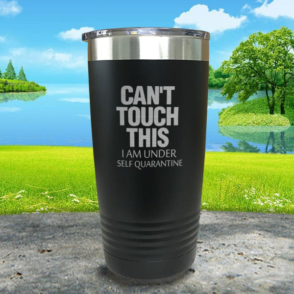 Can't Touch This Engraved Tumbler