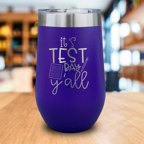It's Test Day Yall Engraved Wine Tumbler