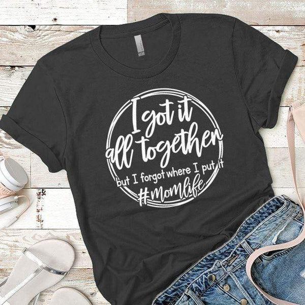 I Got It All Together Premium Tees T-Shirts CustomCat Heavy Metal X-Small
