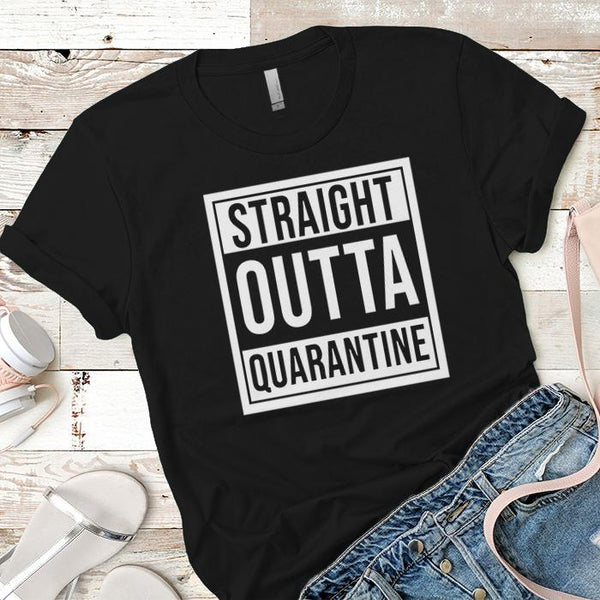 Straight Outta Quarantine Premium Tees