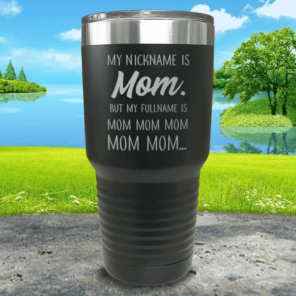 My Nickname Is Mom Engraved Tumbler Tumbler ZLAZER 30oz Tumbler Black