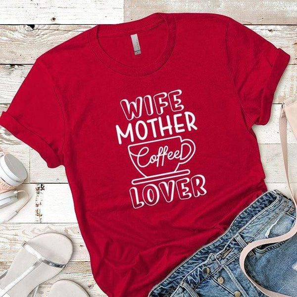 Wife Mother Coffee Premium Tees T-Shirts CustomCat Red X-Small