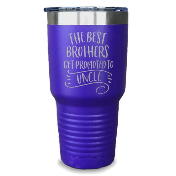 The Best Brothers Get Promoted To Uncle Engraved Tumbler Engraved Tumbler ZLAZER 30oz Tumbler Royal Purple