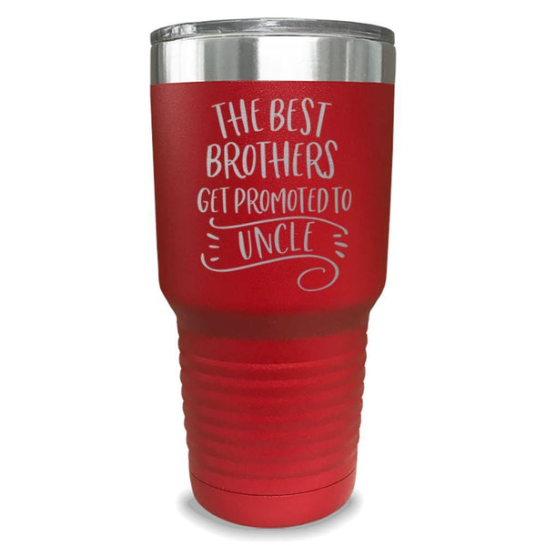 The Best Brothers Get Promoted To Uncle Engraved Tumbler Engraved Tumbler ZLAZER 30oz Tumbler Red