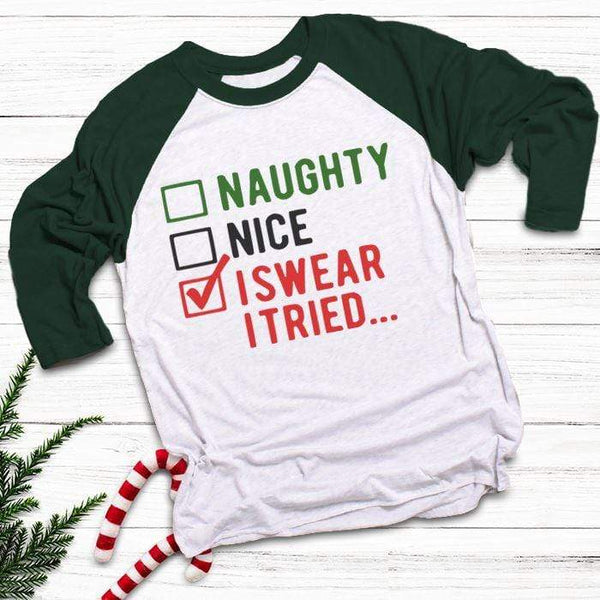 Naughty Nice I Tried Raglan T-Shirts CustomCat White/Forest X-Small