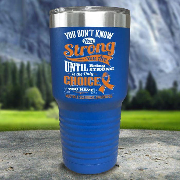 MS Don't Know How Strong Color Printed Tumblers Tumbler Nocturnal Coatings 30oz Tumbler Blue