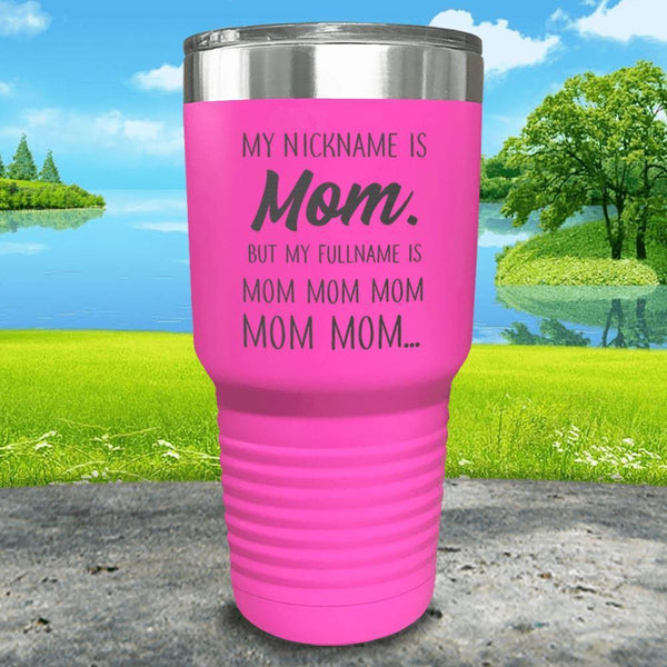 My Nickname Is Mom Engraved Tumbler Tumbler ZLAZER 30oz Tumbler Pink