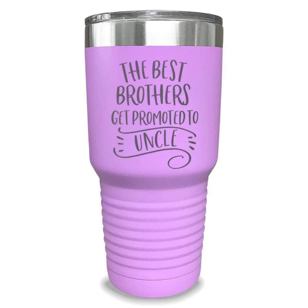 The Best Brothers Get Promoted To Uncle Engraved Tumbler Engraved Tumbler ZLAZER 30oz Tumbler Lavender