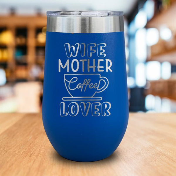 Wife Mother Coffee Lover Engraved Wine Tumbler