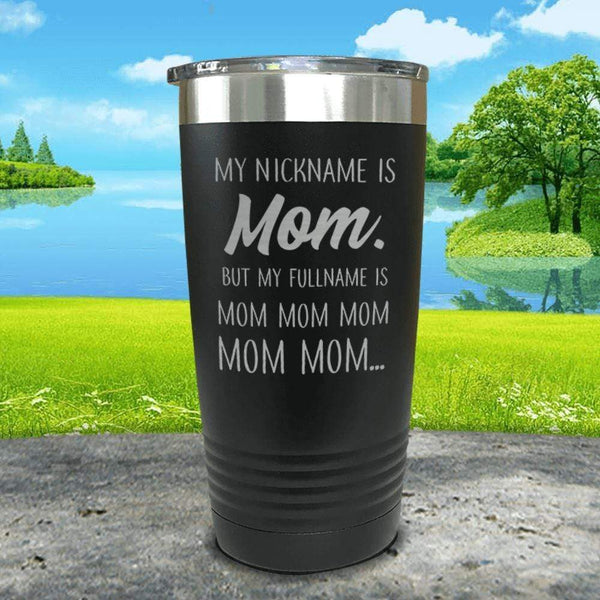 My Nickname Is Mom Engraved Tumbler Tumbler ZLAZER 20oz Tumbler Black