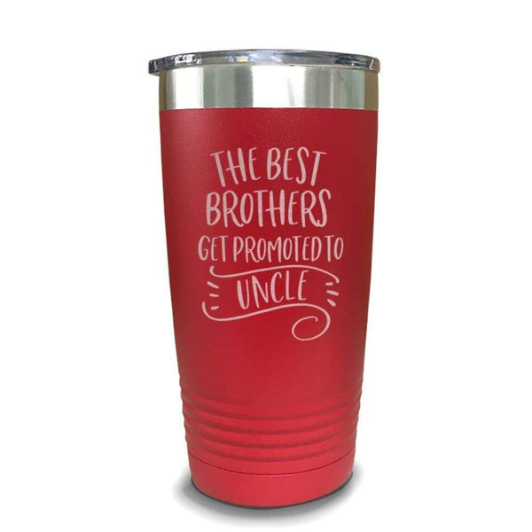 The Best Brothers Get Promoted To Uncle Engraved Tumbler Engraved Tumbler ZLAZER 20oz Tumbler Red