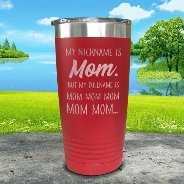 My Nickname Is Mom Engraved Tumbler Tumbler ZLAZER 20oz Tumbler Red
