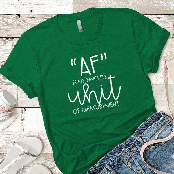 AF Favorite Measurement Premium Tees T-Shirts CustomCat Kelly Green X-Small