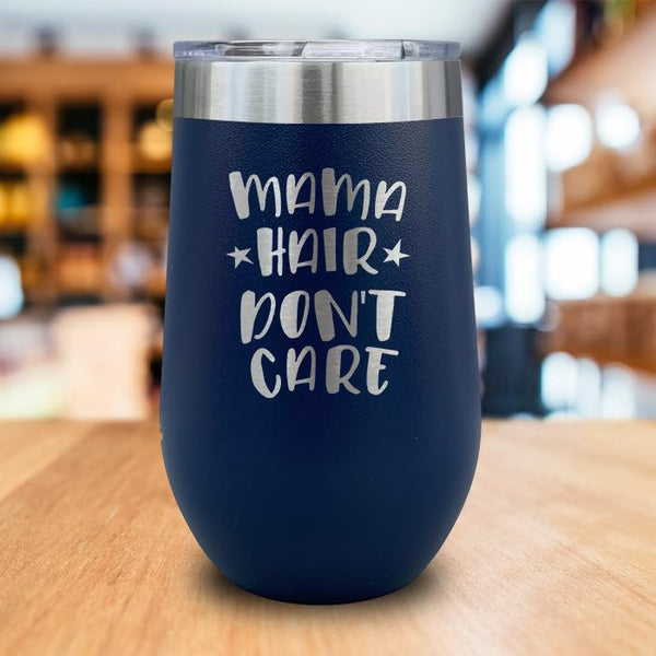 Mama Hair Don't Care Engraved Wine Tumbler