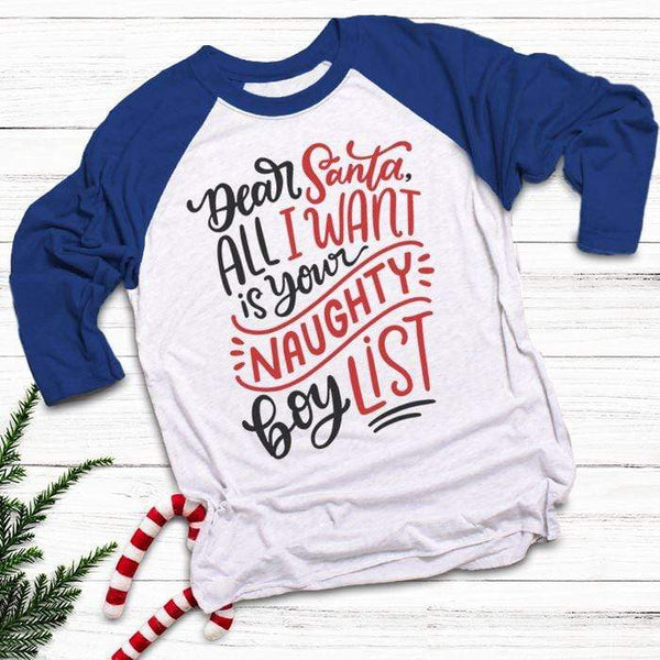 Santa I Want Naughty Boy List Raglan T-Shirts CustomCat White/Royal X-Small