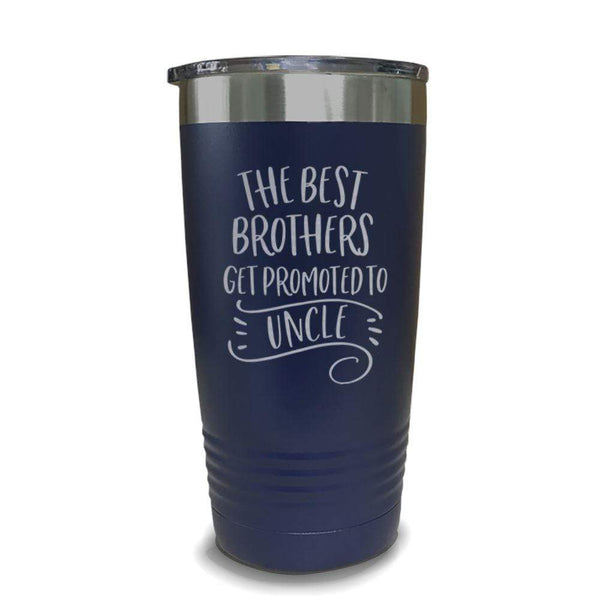 The Best Brothers Get Promoted To Uncle Engraved Tumbler Engraved Tumbler ZLAZER 20oz Tumbler Navy